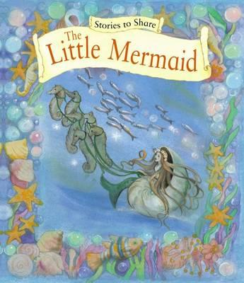 Stories to Share: The Little Mermaid (BOK)