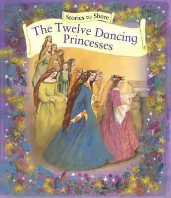 Stories to Share: The Twelve Dancing Princesses (BOK)