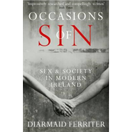 Occasions of Sin: Sex and Society in Modern Ireland (BOK)