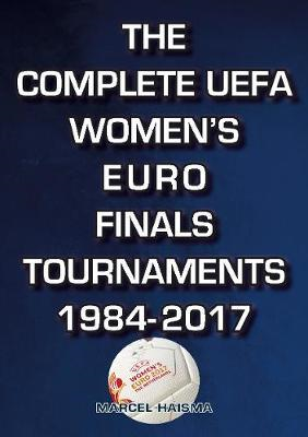 Complete UEFA Women's Euro Finals Tournaments 1984-2017 (BOK)