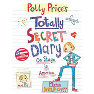 Polly Price's Totally Secret Diary: On Stage in America (BOK)
