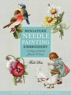 Miniature Needle Painting Embroidery (BOK)