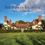 Sir Edward Lutyens: The Arts and Crafts Houses (BOK)