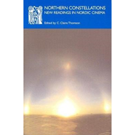 Northern Constellations: New Readings in Nordic Cinema (BOK)