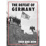 Defeat of Germany Then and Now (BOK)