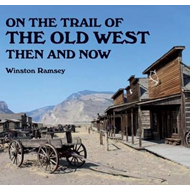 On the Trail of the Old West Then and Now (BOK)