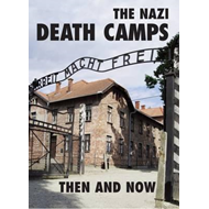 Nazi Death Camps Then and Now (BOK)