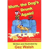 Mum, The Dog's Drunk Again (BOK)