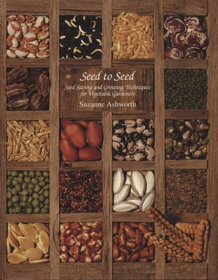 Seed to Seed: Seed Saving and Growing Techniques for Vegetable Gardeners (BOK)