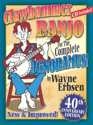 Clawhammer Banjo for the Complete Ignoramus! (BOK)