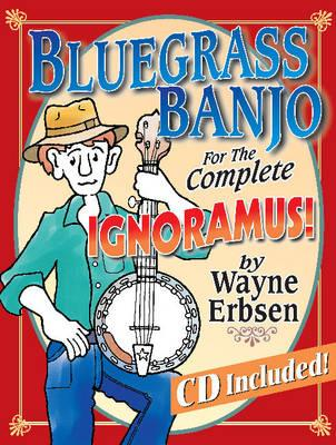 Bluegrass Banjo for the Complete Ignoramus! (BOK)