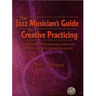 Jazz Musician's Guide to Creative Practicing (BOK)