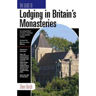 Lodging in Britain's Monasteries (BOK)
