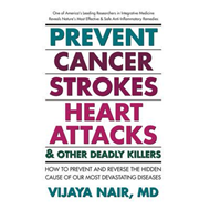 Prevent Cancer, Strokes, Heart Attacks and Other Deadly Killers! (BOK)