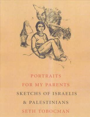 Portraits of Israelis and Palestinians: For My Parents (BOK)