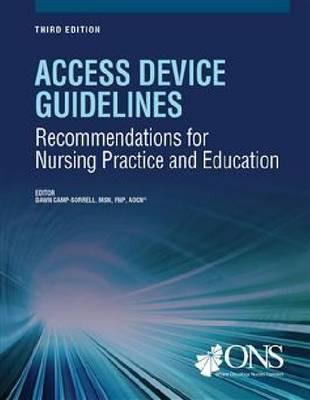 Access Device Guidelines: Recommendations for Nursing Practice and Education (BOK)