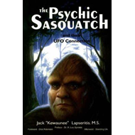Psychic Sasquarch and Their UFO Connection (BOK)