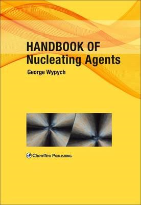 Handbook of Nucleating Agents (BOK)