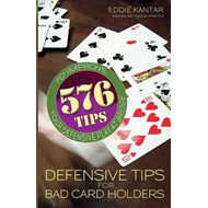 Defensive Tips for Bad Card Holders: 578 Tips to Improve Your Defensive Play at Bridge (BOK)