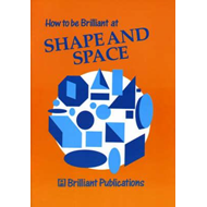 How to be Brilliant at Shape and Space (BOK)