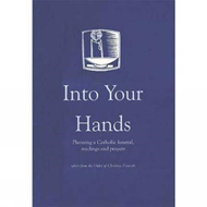 Into Your Hands: Planning a Catholic Funeral, Readings and Prayers (BOK)