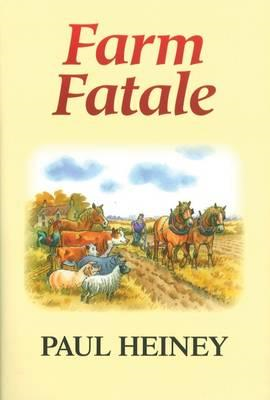 Farm Fatale: Adventures in Agriculture (BOK)