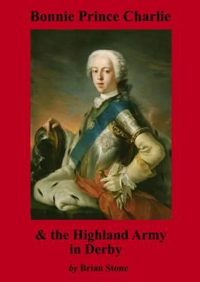 Bonnie Prince Charlie and the Highland Army in Derby (BOK)