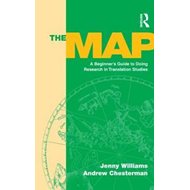 The Map, The: A Beginner's Guide to Doing Research in Translation Studies (BOK)