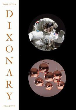 Dixonary: Illuminations, Revelations and Post-rationalizations from a Chaotic Mind (BOK)