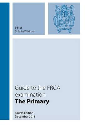 Guide to the FRCA Examination: The Primary (BOK)