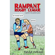 Rampant Rugby League: A Guide to the Greatest Game (BOK)