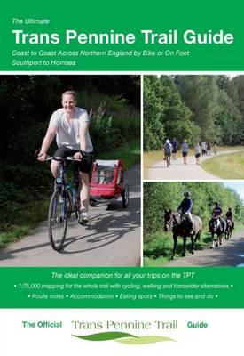 Ultimate Trans Pennine Trail Guide (BOK)
