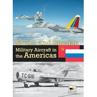 Soviet and Russian Military Aircraft in the Americas (BOK)