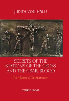 Secrets of the Stations of the Cross and the Grail Blood (BOK)