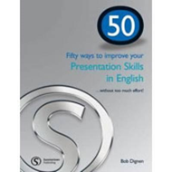 50 Ways to Improve Your Presentation Skills in English (BOK)