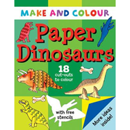 Make and Colour Paper Dinosaurs (BOK)