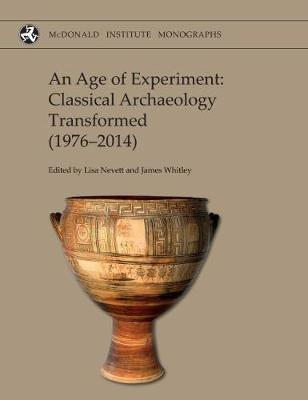 Age of Experiment: Classical Archaeology Transformed (1976-2 (BOK)