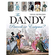 The Dandy: Peacock or Enigma? (BOK)