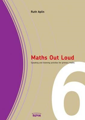 Maths Out Loud Year 6: Speaking and Listening Activities in Primary Maths (BOK)