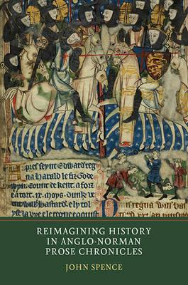 Reimagining History in Anglo-Norman Prose Chronicles (BOK)