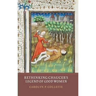 Rethinking Chaucer's Legend of Good Women (BOK)