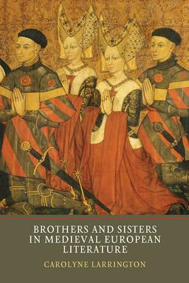 Brothers and Sisters in Medieval European Literature (BOK)