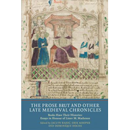 Prose <I>Brut</I> and Other Late Medieval Chronicles (BOK)