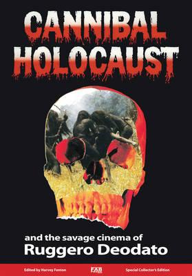 Cannibal Holocaust: And the Savage Cinema of Ruggero Deodato (BOK)