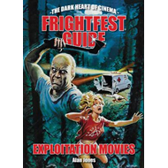 Frightfest Guide To Exploitation Movies (BOK)