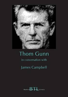 Thom Gunn in Conversation with James Campbell (BOK)