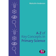 A-Z of Key Concepts in Primary Science (BOK)