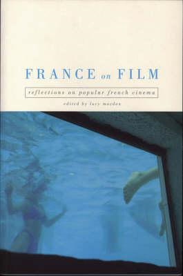 France on Film: Reflections on Popular French Cinema (BOK)
