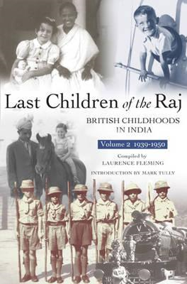 Last Children Of The Raj, Volume 2 (1939-1950) (BOK)
