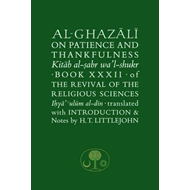 Al-Ghazali on Patience and Thankfulness (BOK)